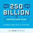 Chatrandom Surpasses 250 Billion Connections, Serving More Connections Than McDonald's Has Served Hamburgers