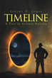 "Author Jeremy C. Jones's Newly Released ""Timeline: A Tale of Altered History"" is an Adventure that Reveals the Price of Playing God"