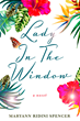 Lady in the Window, a novel by Maryann Ridini Spencer