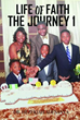 Xulon Press Announces New Book Sharing Faith is a Lifetime Journey of Discovery, Destiny, and Purpose in God