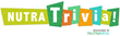 Nutritional online trivia contest Nutra Trivia!