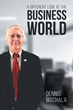 """Seeing the Workplace Differently Through Author Dennis Machala's New Book """"A Different Look at the Business World"""""""