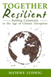 "The Fellowship for Intentional Community Announces the Release of Ma'ikwe Ludwig's New Book ""Together Resilient,"" and National Speaking Tour"
