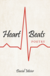 "Author David Meier's Newly Released ""Heart Beats"" is a Compilation of Poetry about Love, Life, Children and God"