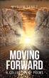 "Author Myriam Tamez's Newly Released ""Moving Forward: A Collection of Poems"" is an Inspirational Book of Poetry Created to Strengthen the Hearts of its Readers"