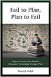 K12 Technology Guru Publishes New Book on Ed Tech Strategic Planning - FAIL TO PLAN, PLAN TO FAIL