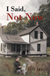 "Author Jeff Janes's newly released ""I Said, Not Now"" is Chris Brownstein's quest to restore the Tree of Life to God's Chosen People."