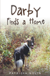 "Author Patricia Nolin's newly released ""Darby Finds a Home"" is the story of a dog named Darby and his search for a new home."