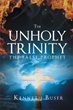 "Author Kenneth Buser's Newly Released ""The Unholy Trinity: The False Prophet"" Reveals the Signs of the False Prophet to Prepare Readers for his Arrival"
