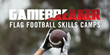 Gamebreaker Flag Football Skills Camps Announce Summer 2017 Camp Schedule