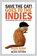 Save the Cat!® Goes to the Indies: The Screenwriter's Guide to 50 Films From the Masters