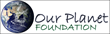 Our Planet Foundation