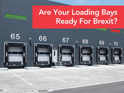 Are your Loading Bays ready for Brexit