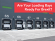 Ensuring UK Warehouse Loading Bays are Ready for Brexit