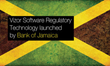 Vizor Software Regulatory Technology Launched by Bank of Jamaica