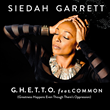 Siedah Garrett Announces Her New Track with Common G.H.E.T.T.O. (Greatness Happens Even Though There's Oppression)