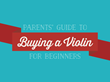 "Renowned Classical Instrument Purveyor Fiddlershop Delivers an Exciting and Informative New Infographic Entitled ""Parents' Guide to Buying a Violin for Beginners"""