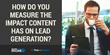 How do you measure the impact content has on lead generation?