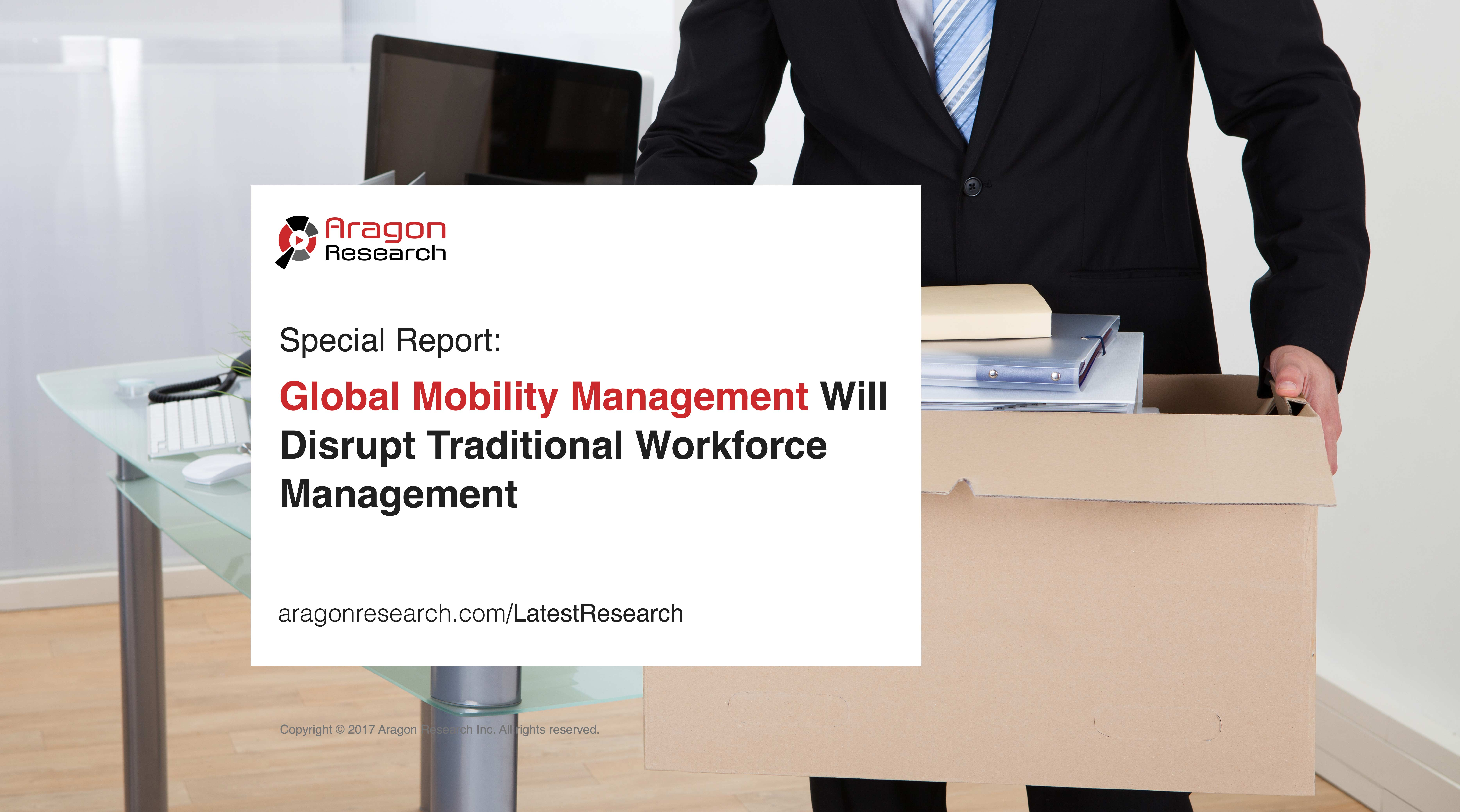 Aragon Research Predicts Global Mobility Management Market