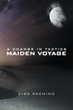 "Lisa Pachino's New Book ""A Change in Tactics: Maiden Voyage"" is a Futuristic Adventure Tale of a Surgeon Who Embarks on an Expeditionary Mission to a Remote Ice Moon."