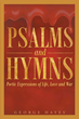 "Author George Hayes's Newly Released ""Psalms and Hymns: Poetic Expressions of Life, Love and War"" is a Collection of Poems Inspired by God's Word in Scripture."