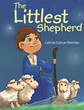 "Leticia Cahue-Mendez's Newly Released ""The Littlest Shepherd"" is an Engaging Children's Book Glorifying the Christ Child"