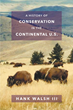 """Author Hank Walsh is on the Hunt for Appropriate Conservation in the New Book """"A History of Conservation in the Continental U.S."""""""