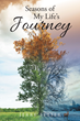 "Jerry Setser's New Book ""Seasons of My Life's Journey"" is a Captivating Autobiographical Tale"