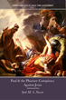 "Who Founded Christianity? New Book ""Paul & the Pharisee Conspiracy Against Jesus"" Claims St. Paul Concocted Christianity to Misrepresent Jesus"