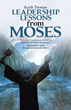 Moses Leads the Way for Other Natural-Born Leaders to Serve