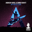 "Out Now: Andrew Rayel & Emma Hewitt, ""My Reflection"" (Armind)"