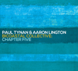 """Chapter Five,"" 5th Album by the Paul Tynan & Aaron Lington Bicoastal Collective, Set for May 19 Release by OA2 Records"