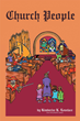 "Author Kimberlee K. Lovelace's Newly Released ""Church People"" is a Humorous Collection of Stories About the Mishaps and Adventures of Church People"