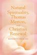 Author Kenneth Bragan's New Book Defines Thomas Merton's Views on Spirituality