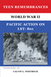 "Author Calvin L. Whitbeck's New Book ""Teen Remembrances: World War II Pacific Action on LST- 801"" is an Eye-Opening Memoir of a Veteran's WWII Experience"