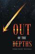 """Author Finbar """"Rocky"""" Whitehall's New Book """"Out of the Depths"""" is a Collection of Poetry to Encourage and Energize the Reader with a Wide Range of Topics and Ideas"""
