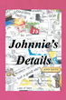 "Author John Ravesi's New Book ""Johnnie's Details"" is a Collection of Humorous Articles and Short Stories Detailing the Small Moments that Comprise a Life Lived Fully."
