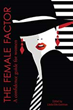 Joanne Flynn of Phoenix Strategic Performance Co-Authors New Book, The Female Factor: A Confidence Guide for Women