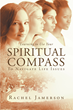 "Author Rachel Jamerson's Newly Released ""Learning to Use Your SPIRITUAL COMPASS To Navigate Life Issues"" Guides Readers to Use the Bible as a Map to Life."