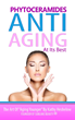 Phytoceramides, Anti-Aging at its Best, an Amazon Kindle Book by Sublime Beauty Founder Kathy Heshelow, is Complimentary Today