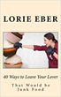 "Tough-Love Wellness Coach Lorie Eber Offers Real World Weight-Loss Advice in New Book, ""40 Ways to Leave Your Lover: That Would be Junk Food"""