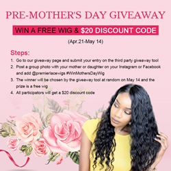 Pre-Mother's Day Giveaway : Win A Free Lace Wig & $20 Discount Code
