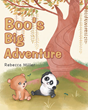 "Author Rebecca Miller's New Book ""Boo's Big Adventure"" is the Story of Boo, a Curious Little Nine-year-old Bear who Decides to Explore the Forbidden Big Blue Forest"