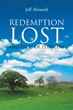 "Author Jeff Almond's New Book ""Redemption Lost and Tales of Peddlers"" is a True Story About a Quiet Country Life and its Evolution in the Turmoil of Modern-day America"