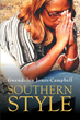 "Gwendolyn Jones-Campbell's New Book ""Southern Style"" is an Emotional and Epic Tale of Friendship, Sex, Drugs, Crime and Greed"