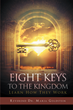 "Reverend Dr. Maria Goldstein's Newly Released ""Eight Keys To The Kingdom Learn How They Work"" is a Definitive Work on Understanding the Keys to the Kingdom of Heaven"