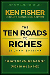 Ken Fisher's Ten Roads to Riches, 2nd Edition