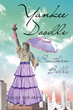 "Author Felice Van Eron's new book ""Yankee Doodle—Southern Belle"" is an endearing memoir of one woman's journey with her family through battling breast cancer."