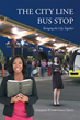 """Charlie (Chawtoma) Davis's New Book """"The City Line Bus Stop: Bringing the City Together"""" is the Story of One Woman's Love Turning a Whole City Away From Hate and Crime."""
