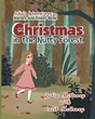 "Author Cecil McCrory's Newly Released ""Julia's Adventures With Harvey and Tinker Belle Christmas in the Nutty Forest"" is A Tale of a Young Girl's Imagination at Work"